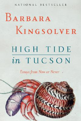 High Tide in Tucson By Kingsolver, Barbara